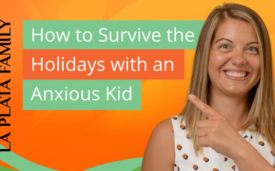 How to Survive the Holidays with an Anxious Kid
